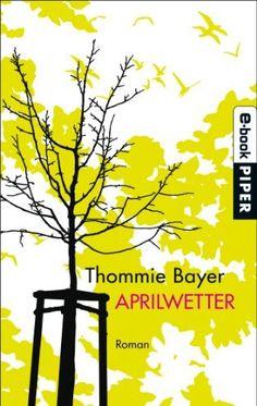 Aprilwetter: Roman von Thommie Bayer, http://www.amazon.de/dp/B004YZIXD8/ref=cm_sw_r_pi_dp_NDSNvb1R2R2WJ