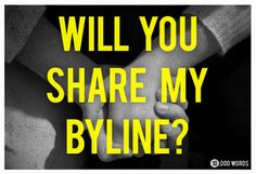 Will you share my byline?