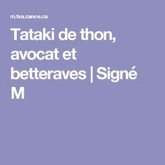 Tataki de thon, avocat et betteraves   Signé M