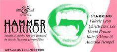 Art & Hue presents Hammer Horror, a collection of stylish & spooky pop art, with Valerie Leon, Christopher Lee, David Prowse, Kate O'Mara, & Anouska Hempel.