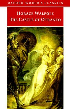 The Castle of Otranto - best Gothic novel ever.