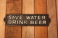 Moss: Garden Sign- Save Water Drink Beer I need this for my dad! Moss Garden, Drink Beer, Garden Signs, Water Conservation, Save Water, Bar Signs, Funny Things, Projects To Try, Gardens
