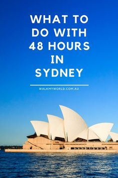 Don't miss any of the top things to in Sydney with our 48 hour itinerary.