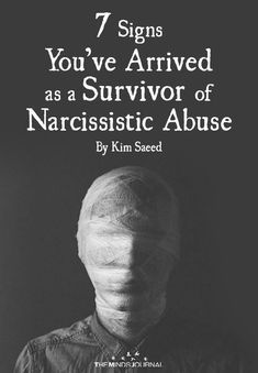 7 Signs You've Arrived as a Survivor of Narcissistic Abuse - https://themindsjournal.com/7-signs-youve-arrived-as-a-survivor-of-narcissistic-abuse/