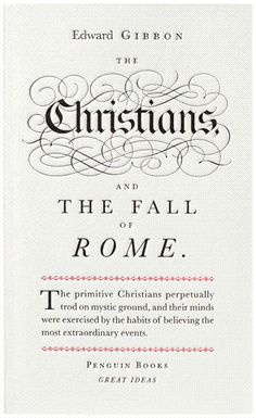 Edward Gibbon - The Christians and the Fall of Rome Penguin Great Ideas volume I. Penguin brings you the works of the great thinkers, pioneers, radicals and visionaries whose ideas shook civilization, and helped make us who we are. The Words, Penguin Books, Book Cover Design, Book Design, Design Editorial, Religion, Believe, Great Thinkers, Publication Design