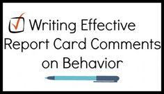 Tips on Writing Effective Report Card Comments on Behavior
