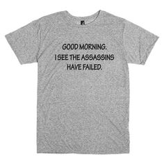 Funny T Shirt. Good Morning I See The by PinkPigPrinting on Etsy