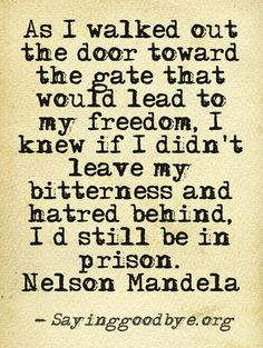 Choose to live a happy life - let go of pain #Quote #Mandela