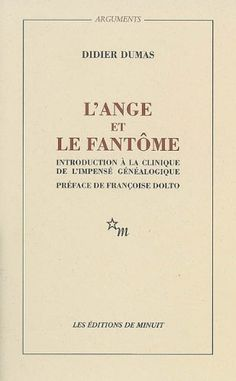L'ANGE ET LE FANTOME. Introduction à la clinique de l'impensé généalogique de Didier Dumas http://www.amazon.fr/dp/2707310131/ref=cm_sw_r_pi_dp_xv23wb0W2Y8K9