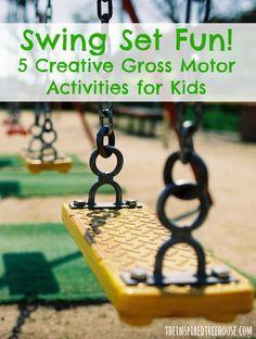 Swingset Fun! 5 Creative Gross Motor Activities For Kids