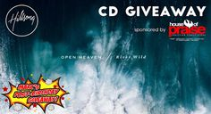 CD Giveaway: Hillsong Worship's Open Heaven / River Wild | Marc's Post-Birthday Giveaway | Servant's Quill