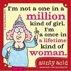Aunty Acid lifetime kind of woman Aunty Acid, Jokes Quotes, Funny Quotes, Funny Pics, Minions Quotes, Funny Images, Life Quotes, Great Quotes, Inspirational Quotes