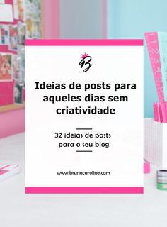 32 ideias de posts para o seu blog. Blogger, blog de moda e beleza, blogueira empreendedora, ideiaspara blogueiras, ideias para blog, dicas para blog, diacas para blogueiras.