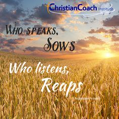 Who speaks, sows.  Who listens, reaps. Argentine Proverb #CCInstitute #listen