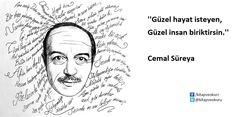"""""""Güzel hayat isteyen, güzel insan biriktirsin."""" - Cemal Süreya  Cemal Süreya  https://kitapokurum.blogspot.com.tr/"""