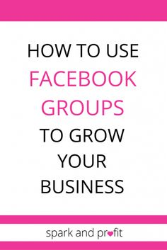 SP68: How to Use Facebook Groups to Grow Your Business http://sparkandprofit.com/facebook-groups-grow-your-business/?utm_campaign=coschedule&utm_source=pinterest&utm_medium=Spark%20and%20Profit%7CEntrepreneur%2BMarketing%20Strategist%2BBusiness%20Coach&utm_content=SP68%3A%20How%20to%20Use%20Facebook%20Groups%20to%20Grow%20Your%20Business