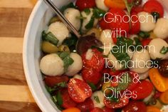 GF & low FODMAP gnocchi with heirloom tomatoes, garlic infused oil, basil and olives.