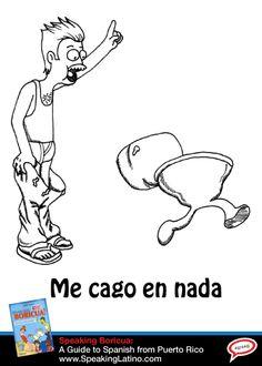 ME CAGO EN NA: Puerto Rican Spanish Slang Expression | Learn the Puerto Rican Spanish slang expression ME CAGO EN NA, the English meaning and how to use it. Share the funny illustration of ME CAGO EN NA. #PuertoRico #SpanishSlang via http://www.speakinglatino.com/me-cago-en-na-puerto-rican-spanish-slang-expression/