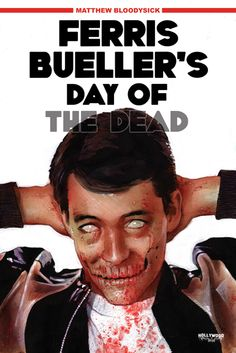 Ferris Bueller's Day of the DEAD  - artist Matt Busch