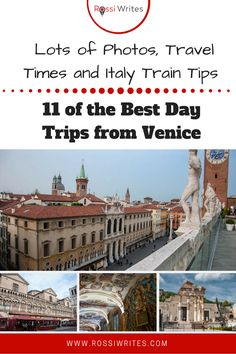 Pin Me - 11 of the Best Day Trips from Venice (With Lots of Photos, Travel Times and Italy Train Tips) - www.rossiwrites.com