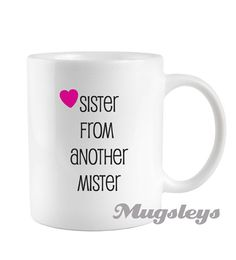 Hey, I found this really awesome Etsy listing at https://www.etsy.com/listing/160107764/sister-coffee-mug-best-friend-gift