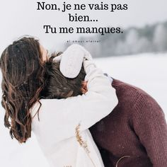 Tu Me Manques, Citation Force, Plus Belle Citation, French Quotes, My True Love, Short Quotes, Love Quotes, Couples, Quotations