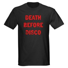 CafePress Death Before Disco Dark T-Shirt