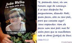 O ARREBOL ESPÍRITA! : MENINO JOÃO HÉLIO – Um Testemunho do Além  Por 300 anos permaneci em preparo para reencarnação e pedi a graça de receber para desencarne o mesmo destino dado por mim a outros... VER COMPLETO:http://rsdurantdart.blogspot.com.br/2015/01/menino-joao-helio-um-testemunho-do-alem.html