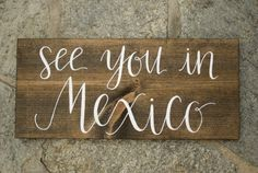See You In Mexico... Destination Wedding Sign Engagement Photo Prop Handlettered by HeartcraftedCo