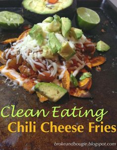 What? Clean eating chili cheese fries? I had no idea cheese fries could be healthy!