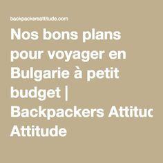 Nos bons plans pour voyager en Bulgarie à petit budget | Backpackers Attitude