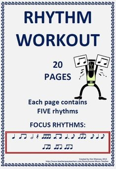 Rhythm Workout-20 Rhythm Workout pages that increase in difficulty  TWO pages of Teacher Tips and Ideas for using this resource!