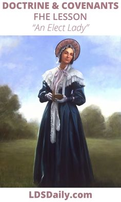 Doctrine and Covenants FHE Lesson - An Elect Lady | LDS Daily Fear And Trembling, Primary Songs, Fhe Lessons, Doctrine And Covenants, Church History, Relief Society, Some Girls, The Covenant, Read Aloud