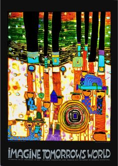 "Hundertwasser ""Imagine Tomorrows World"" hanging in my living room. Thanks, Dad."