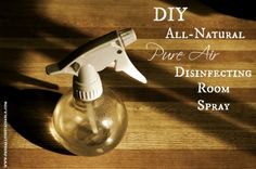 DIY All-Natural Disinfecting Room, Body, and Linen Spray. Spray generously in the air around the sick, to the body, and on the bed linens. For germ-killing power and illness protection.