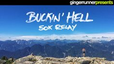 Buckin' Hell 50K Trail Race [North Vancouver BC] - a Ginger Runner film