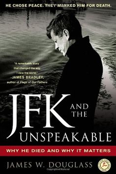 JFK and the Unspeakable: Why He Died and Why It Matters by James W. Douglass,http://www.amazon.com/dp/1439193886/ref=cm_sw_r_pi_dp_O2MKsb04X6ENHZH3