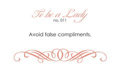 Avoid false compliments.