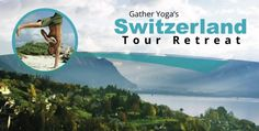 Join us in Switzerland for a yoga tour of a lifetime! International teachers Nico Luce & Mary Bruce will take your practice to a whole new level. Switzerland Tour, Once In A Lifetime, Letting Go, Around The Worlds, Join, Mary, Teacher, Tours, Events