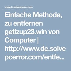 Einfache Methode, zu entfernen getizup23.win von Computer | http://www.de.solvepcerror.com/entfernen-getizup23-win/