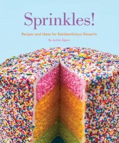 : Recipes and Ideas for Rainbowlicious Desserts Jackie Alpers 1594746389 9781594746383 Sprinkles!: Recipes and Ideas for Rainbowlicious Desserts Sprinkles Recipe, Fairy Bread, Delicious Desserts, Yummy Food, Ginger Snap Cookies, Strawberry Ice Cream, Cake Cover, Cream Cake, Holiday Treats