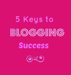 5 Keys to Blogging Success. More #contentmarketing research on J+B's blog at http://www.jbnorthamerica.com/best-advertising-agency-blog/