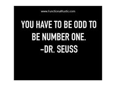 You have to be odd to be number one. www.FunctionalRustic.com #functionalrustic #quote #quoteoftheday #motivation #inspiration #quotes #diy #homestead #rustic #pallet #pallets #rustic #handmade #craft #affirmation #michigan #puremichigan #repurpose #recycle #crafts #country #sobriety #strongwoman #inspirational #smallbusiness #smallbusinessowner #quotations #success #goals #inspirationalquotes #quotations #strongwomenquotes #recovery #sober #sobriety