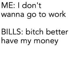 For the ones who pay their own bills...