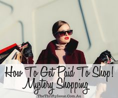 How to become a Mystery Shopper - The Thrifty Issue