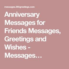 Anniversary Messages for Friends Messages, Greetings and Wishes - Messages…