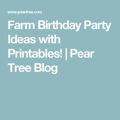 Farm Birthday Party Ideas with Printables! | Pear Tree Blog