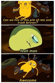Adventure Time Quotes - Jake the Dog