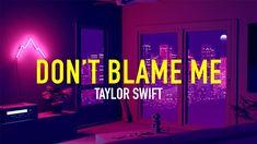 Taylor Swift - Don't blame me Taylor Swift Videos, Blame, Broadway Shows