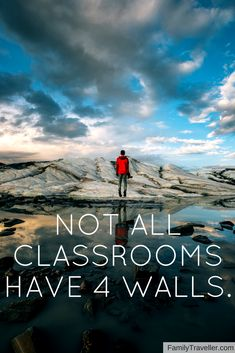 Not all classrooms have four walls. Let this travel quote inspire you to get out, explore and learn!
